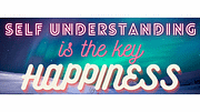 Self understanding is the key to Happiness