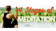 The 4 Stages of Meditation you Didn't know About!