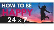 The Ultimate Solution to be Happy 24*7